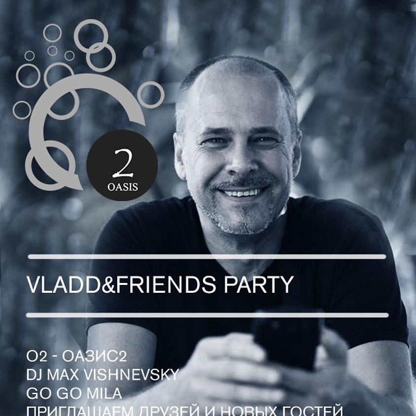 О2 - ОАЗИС!!, 24 ноября, суббота 22.00, Влад приглашает друзей !!
