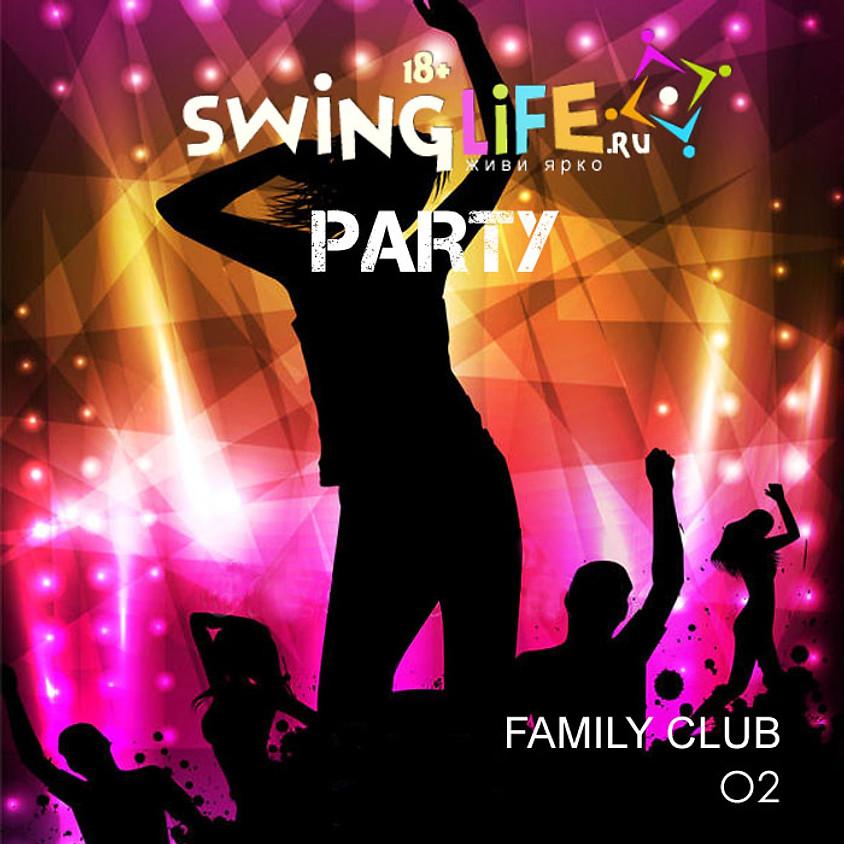 О2, SWINGLIFE, FAMILY CLUB - совместная вечеринка! С 22.00