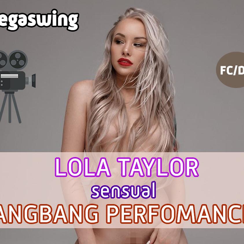 O2, Воскресенье 25 августа, с 18 до 23 часов. Lola Taylor sensual GANGBANG от Megaswing