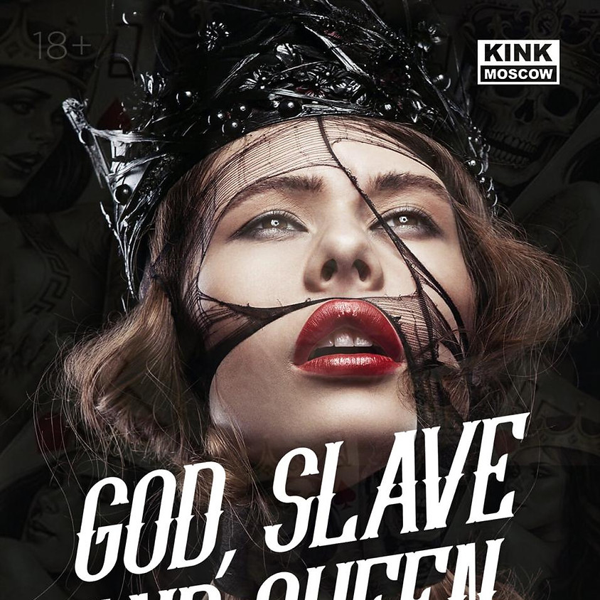 O2, GOD SLAVE & QUEEN 8 марта 22.00