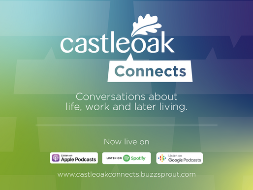 """Castleoak Connects: our new podcast series on """"life, work and later living"""""""