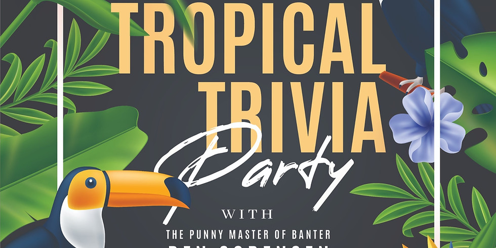 Tropical Trivia Party - BBC | MAR 30