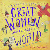Great women who changed the World by Kate Pankhurst