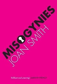 Misogynies by Joan Smith