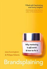 Brandsplaining by Jane Cunningham and Philippa Roberts
