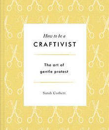 how-to-be-a-craftivist-the-art-of-gentle