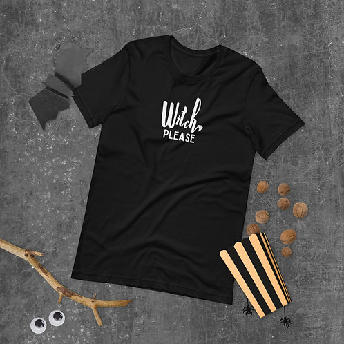 Witch, Please Halloween Unisex T-Shirt