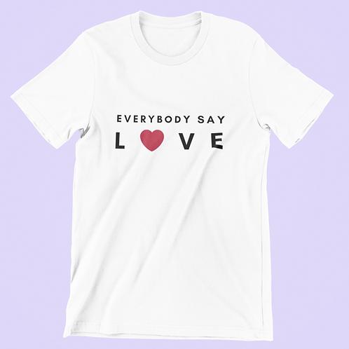 Everybody Say Love Short-Sleeve Unisex T-Shirt