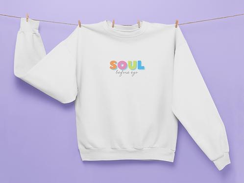 Soul Before Ego Unisex Sweatshirt