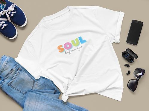 Soul Before Ego Unisex T-Shirt