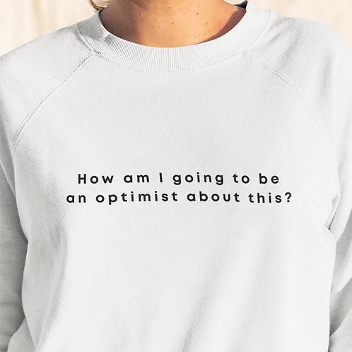 Optimist Unisex Sweatshirt