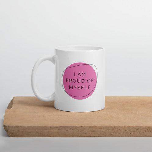Affirmation White glossy mug, I'm Proud of Myself