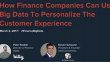 Webinar Recording: How Finance Companies Can Use Big Data to Personalize & Secure the Customer E
