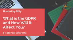 What is the GDPR and How Will It Affect You?