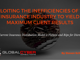 Exploiting the Inefficiencies of the Insurance Industry to Yield Maximum Client Results