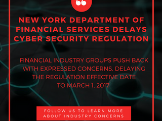 New York State DFS Delays Cyber Security Regulation Until March 1, 2017 After Industry Groups Expres