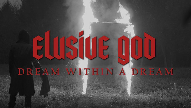 ELUSIVE GOD: DREAM WITHIN A DREAM