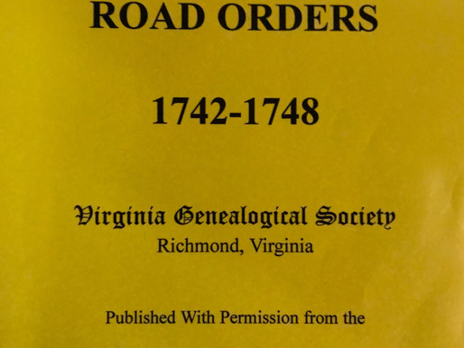 The Importance of Researching Colonial Virginia Road Orders