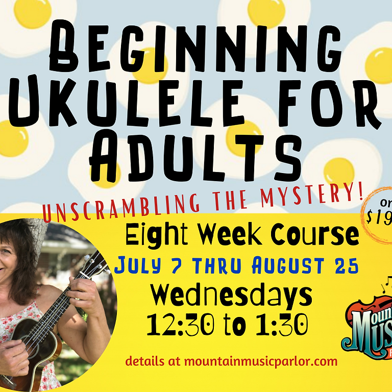 Ukulele for Adults Presented by Mountain Music Parlor