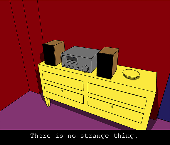 There is no strange thing.