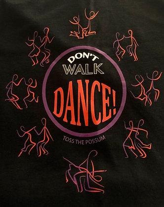 Toss The Possum Don't Walk, Dance T-Shirt
