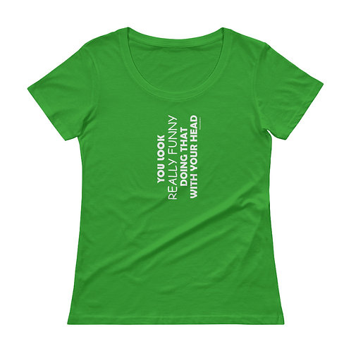 Really Funny Ladies' Scoopneck T-Shirt