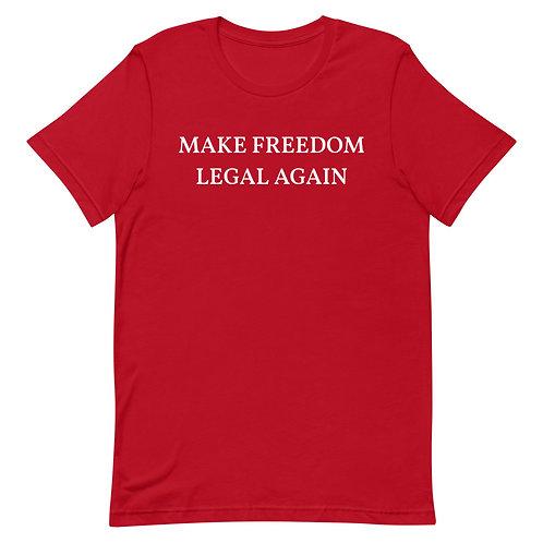 Make Freedom Legal Again Shirt