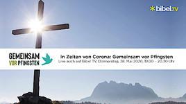 """""""Gemeinsam vor Pfingsten"""": Bibel TV überträgt die neue Gebetsinitiative im TV"""