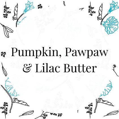 Pumpkin, Pawpaw & Lilac Butter