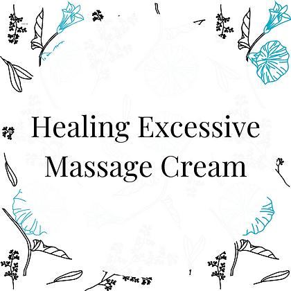 Healing Excessive Massage Cream