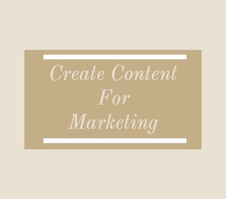 How to: Create Content for Marketing