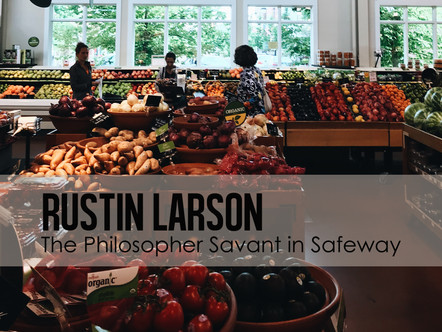 The Philosopher Savant in Safeway