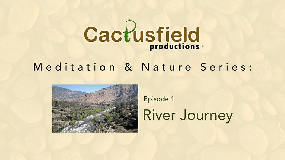 Meditation & Nature Series: River Journey