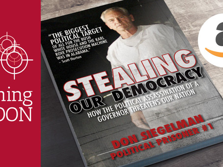 Don Siegelman had just been elected Governor of Alabama, when he developed some issues.