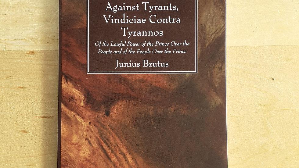 A Defence of Liberty Against tyrants, Vindiciae Contra Tyrannos - Junius Brutus