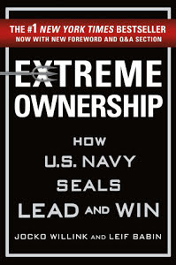 Book Review: Extreme Ownership: How U.S Navy SEALs Lead and Win