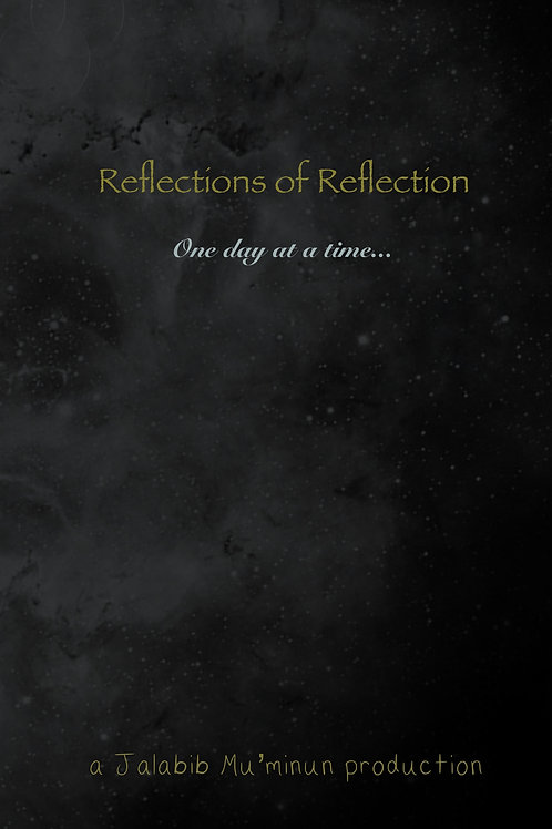 Reflections of Reflection: One day at a time (a journal)