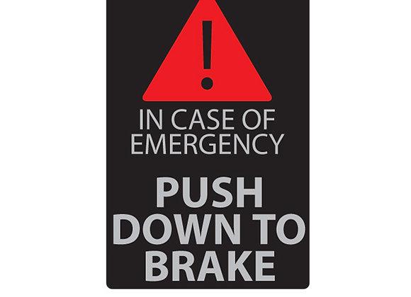 Label 'Push Down To Brake'