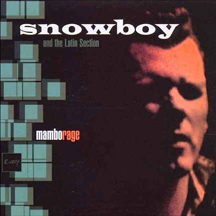 Snowboy & The Latin Section - Mambo Rage