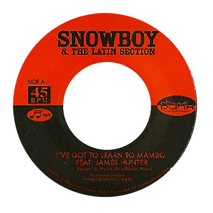Snowboy - I've Got To Learn The Mambo / inst Featuring James Hunter