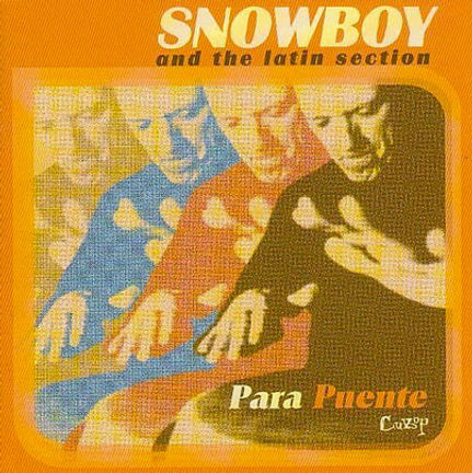 Snowboy & The Latin Section - Para Puente