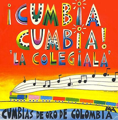 "Cumbia Cumbia - La Colegiala 12"""