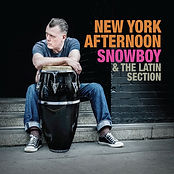Snowboy & The Latin Section - New York Afternoon