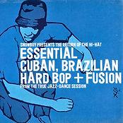 Snowboy Presents Essential Cuban, Brazilian Hard Bop + Fusion