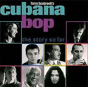 Cubana Bop - The Story So Far