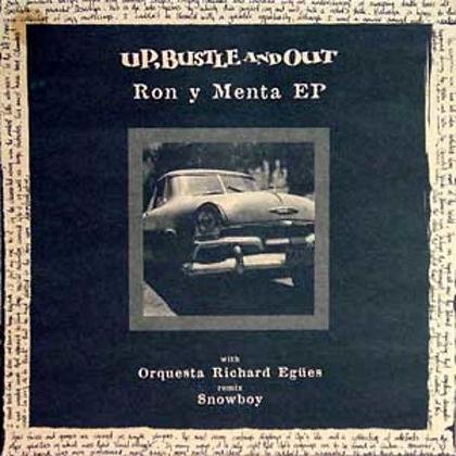Up, Bustle Ans Out - Ron Y Menta E.P.