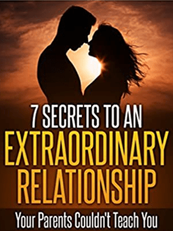 7 Secrets To An Extraordinary Relationship Your Parents Couldn't Teach you