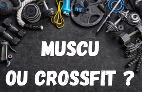 Muscu ou crossfit, que choisir ?