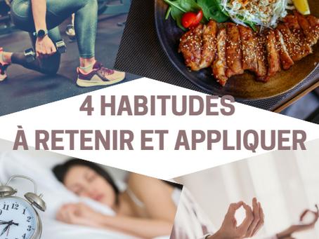 Les 4 bonnes habitudes à retenir et à mettre en application