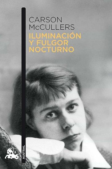 ILUMINACIÓN Y FULGOR NOCTURNO. MCCULLERS, CARSON